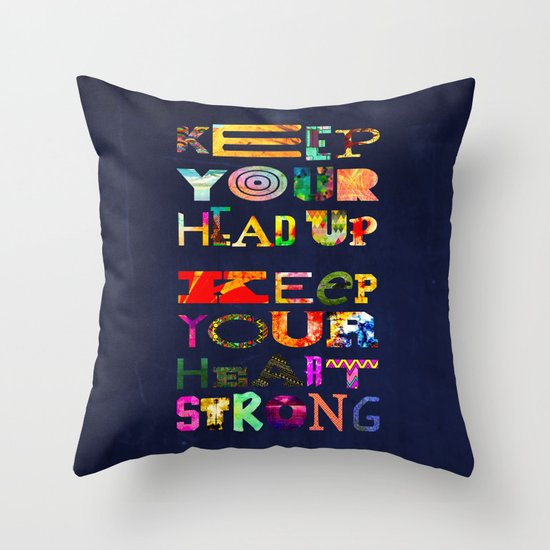 Keep your head up Throw Pillow