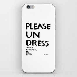 Please undress after entering my head iPhone Skin