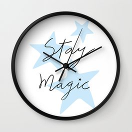 Stay magic Wall Clock