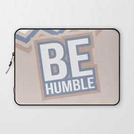 BE HUMBLE Laptop Sleeve