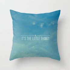 It's The Little Things Throw Pillow