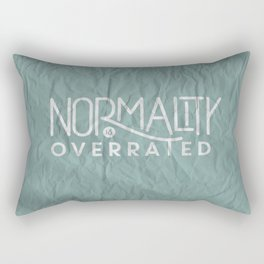Normality is Overrated Rectangular Pillow