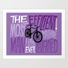 The Most Efficient Machine Art Print