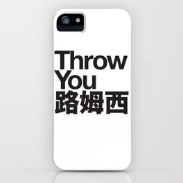 Throw You 路姆西 iPhone Case