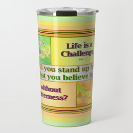 Life is a Challenge Travel Mug