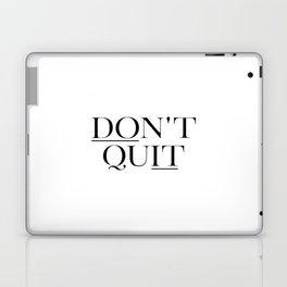Don't Quit, Motivational Quotes, Apartment Printable, Motivational Art, Printable Art Laptop & iPad Skin