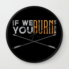 If We Burn Wall Clock