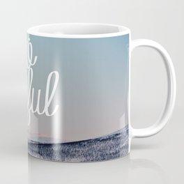 Let's Go Somewhere Beautiful Coffee Mug