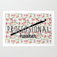 funny crochet vintage floral professional hooker Art Print