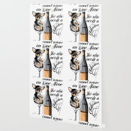 A woman cannot survive on wine alone chihuahua Wallpaper