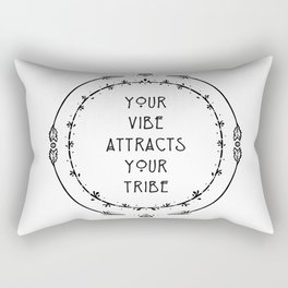 Your vibe attracts your tribe Rectangular Pillow