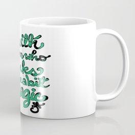 Be With Someone Envious Coffee Mug