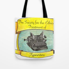 The Society for the Ethical Treatment of Typewriters Tote Bag