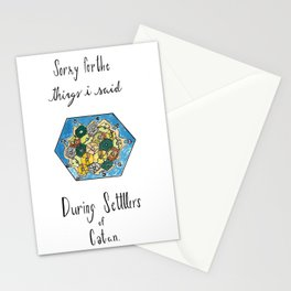 Sorry for the Things I Said During Settlers of Catan Stationery Cards
