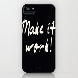 Make it work! iPhone Case