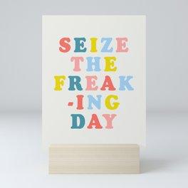 Seize The Freaking Day Mini Art Print