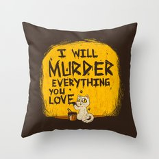 Ill Murder Everything You Love Cat Throw Pillow