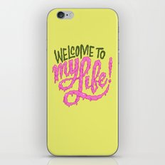 Welcome to My Life iPhone & iPod Skin