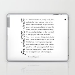 F. Scott Fitzgerald - For What It's Worth Quote  Laptop & iPad Skin
