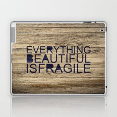 Everything Beautiful Is Fragile Laptop & iPad Skin