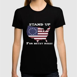 Stand up for Betsy Ross T-shirt