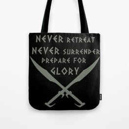 Never Retreat,Never Surrender,Prepare for Glory - Spartan Tote Bag