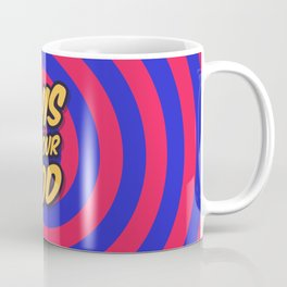 Marketing Hypnosis Consumerism Advertising - This is your God Coffee Mug