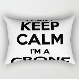 I cant keep calm I am a CRONE Rectangular Pillow