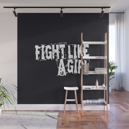 Fight | Girl | Black and White | Girl Quotes | Fightclub Wall Mural