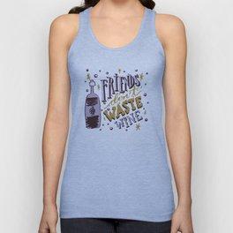 Friends Don't Waste Wine Unisex Tank Top