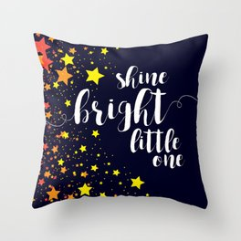 Shine Bright Little One - stars night sky Throw Pillow