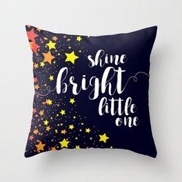 Shine Bright Little One - stars night sky Throw Pillow