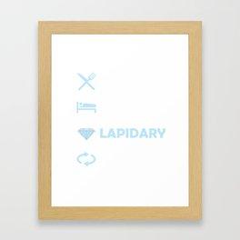 Eat Sleep Lapidary Repeat Artisan Stones Lapidarists Minerals Artist Gemstones Gift Framed Art Print