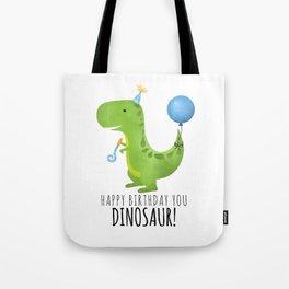 Happy Birthday You Dinosaur! Tote Bag