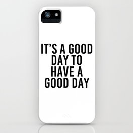 good day to have a good day iPhone Case
