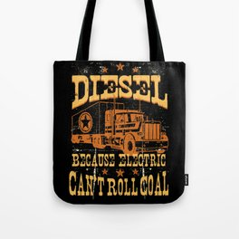 DIESEL VEHICLES Because Electric Can't Roll Coal Trucker Truck Driver Tote Bag