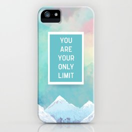 Your Only Limit Quote iPhone Case