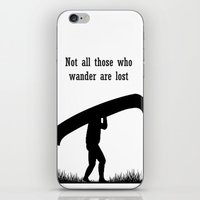 not all those who wander are lost iPhone & iPod Skins featuring Not all those who wander are lost by The Happy Taurus