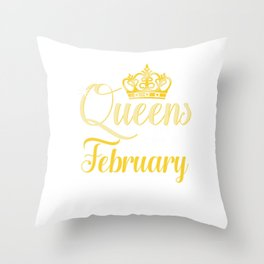 Queens are Born in February Women Girl Birthday Celebration  Throw Pillow