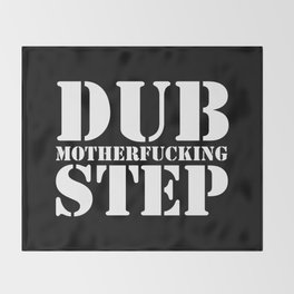Dub Motherf*cking Step EDM Quote Throw Blanket