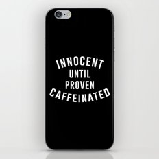Innocent until proven caffeinated iPhone & iPod Skin