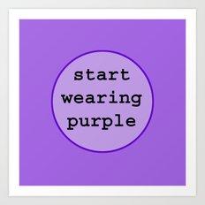 Start Wearing Purple Art Print