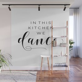 In This Kitchen We Dance,Kitchen Decor,Funny Print,Sarcasm Quote,Humorous Wall Mural