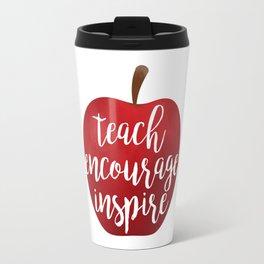 Teach Encourage Inspire Travel Mug