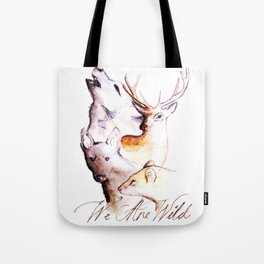 The Marauders - We Are Wild Tote Bag