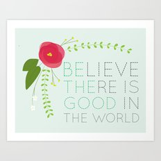 Be the Good Art Print