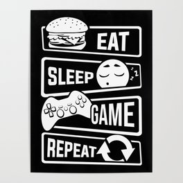 Eat Sleep Game Repeat | Video Game Console Gaming Poster