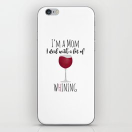 I'm A Mom I Deal With A Lot Of Whining iPhone Skin