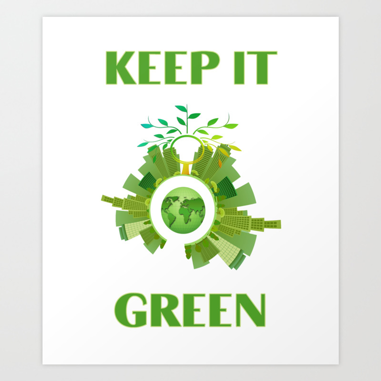 Keep It Green Environmental Message Art Print by digitalartfairy ...