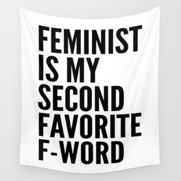 Feminist is My Second Favorite F-Word Wall Tapestry